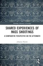 Shared Experiences of Mass Shootings (Routledge Advances in Sociology)