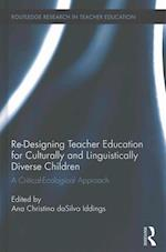Re-Designing Teacher Education for Culturally and Linguistically Diverse Students (Routledge Research in Teacher Education, nr. 12)
