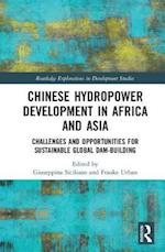 Chinese Hydropower Development in Africa and Asia (Routledge Explorations in Development Studies)