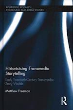 Historicising Transmedia Storytelling af Matthew Freeman