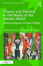 Theory and Practice in the Music of the Islamic World (Soas Musicology Series)