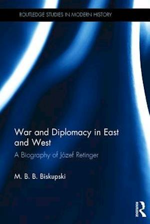 Bog, hardback War and Diplomacy in East and West af M. B. B. Biskupski