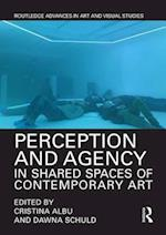Perception and Agency in Shared Spaces of Contemporary Art (Routledge Advances in Art and Visual Studies)