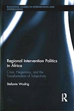 Regional Intervention Politics in Africa (Routledge Studies in Intervention and Statebuilding)