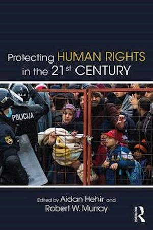 Bog, paperback Protecting Human Rights in the 21st Century af Aidan Hehir