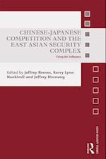 Chinese-Japanese Competition and the East Asian Security Complex (Asian Security Studies)