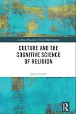 Culture and the Cognitive Science of Religion (Cultural Dynamics of Social Representation)
