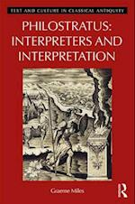 Philostratus: Interpreters and Interpretation (Image Text and Culture in Classical Antiquity, nr. 1)