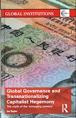 Global Governance and Transnationalizing Capitalist Hegemony (Global Institutions)