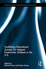 Facilitating Educational Success for Migrant Farmworker Students in the U.S. (Routledge Research in Educational Equality and Diversity)