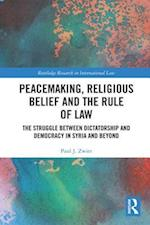 Peacemaking, Religious Belief and the Rule of Law (Routledge Research in International Law)