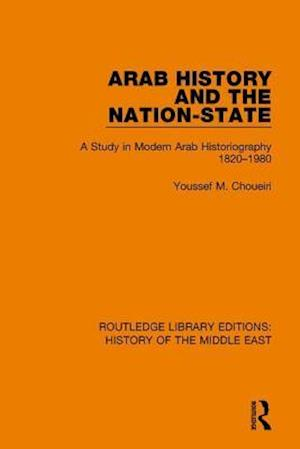 Bog, hardback Arab History and the Nation-State af Youssef M. Choueiri