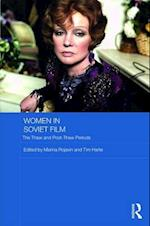 Women in Soviet Film (Routledge Contemporary Russia and Eastern Europe Series)