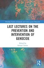 Last Lectures on the Prevention and Intervention of Genocide (Routledge Studies in Genocide and Crimes Against Humanity)