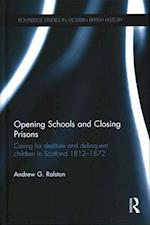 Opening Schools and Closing Prisons (Routledge Studies in Modern British History)