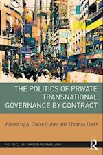 The Politics of Private Transnational Governance by Contract (Politics of Transnational Law)