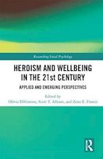 Heroism and Wellbeing in the 21st Century (Researching Social Psychology)