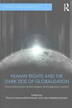 Human Rights and the Dark Side of Globalisation (Routledge Studies in Human Rights)