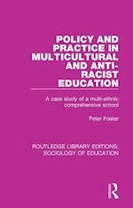 Policy and Practice in Multicultural and Anti-Racist Education (Routledge Library Editions Sociology of Education, nr. 23)