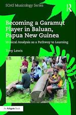 Becoming a Garamut Player in Baluan, Papua New Guinea (Soas Musicology)