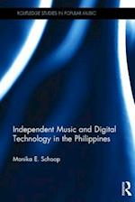 Independent Music and Digital Technology in the Philippines (Routledge Studies in Popular Music)