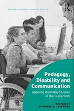 Pedagogy, Disability and Communication (Interdisciplinary Disability Studies)