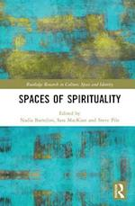 Spaces of Spirituality (Routledge Research in Culture Space and Identity)