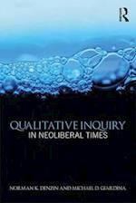 Qualitative Inquiry in Neoliberal Times (International Congress of Qualitative Inquiry)