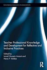 Teacher Professional Knowledge and Development for Reflective and Inclusive Practices (Routledge Research in Education)