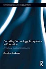 Decoding Technology Acceptance in Education (Routledge Research in Education)
