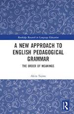 A New Approach to English Pedagogical Grammar (Routledge Research in Language Education)
