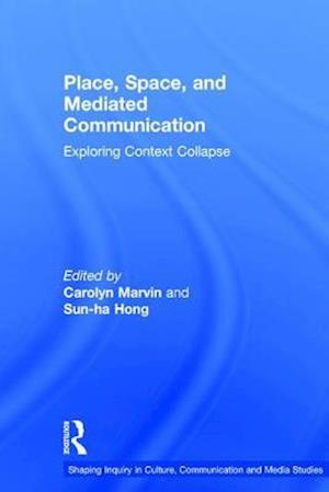 Bog, hardback Place, Space, and Mediated Communication af Carolyn Marvin
