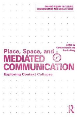 Bog, paperback Place, Space, and Mediated Communication af Carolyn Marvin