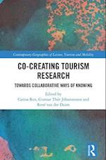 Co-Creating Tourism Research (Contemporary Geographies of Leisure, Tourism and Mobility)