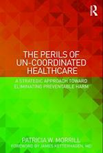 The Perils of Un-Coordinated Healthcare