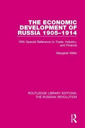 The Economic Development of Russia 1905-1914