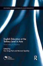 English Education at the Tertiary Level in Asia (Routledge Critical Studies in Asian Education)