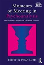 Moments of Meeting in Psychoanalysis (Relational Perspectives Book Series)