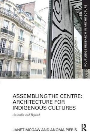 Assembling the Centre: Architecture for Indigenous Cultures