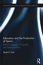 Education and the Production of Space (Routledge Research in Education Policy and Politics)