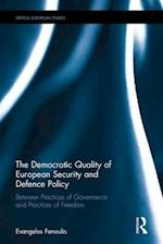 The Democratic Quality of European Security and Defence Policy (Critical European Studies)