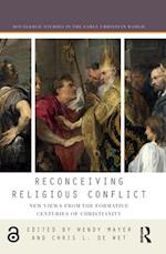 Reconceiving Religious Conflict (Routledge Studies in the Early Christian World)