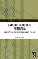Pricing Carbon in Australia (Routledge Advances in Climate Change Research)
