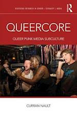Queercore (Routledge Research in Gender Sexuality and Media)