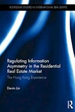 Regulating Information Asymmetry in the Residential Real Estate Market (Routledge Studies in International Real Estate)