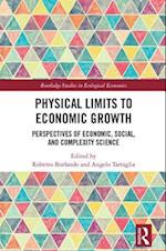 Physical Limits to Economic Growth (Routledge Studies in Ecological Economics)