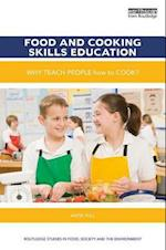 Food and Cooking Skills Education (Routledge Studies in Food Society and the Environment)