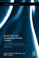 Social Class and Transnational Human Capital (Routledge Advances in Sociology)