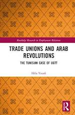 Trade Unions and Arab Revolutions (Routledge Research in Employment Relations)