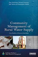 Community Management of Rural Water Supply (Earthscan Studies in Water Resource Management)